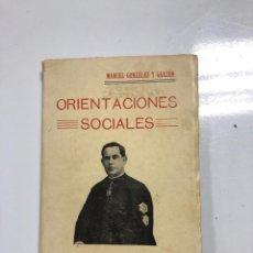 Libros antiguos: ORIENTACIONES SOCIALES. MANUEL GONZALEZ Y GARZON. JEREZ, 1924. PAGINAS: 121. . Lote 172057747