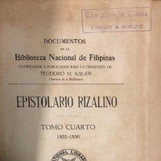 Libros antiguos: EPISTOLARIO RIZALINO. TOMO CUARTO 1892-96. COMPILADOR POR TEODORO M, KALAW. MANILA, 1936.. Lote 174571042