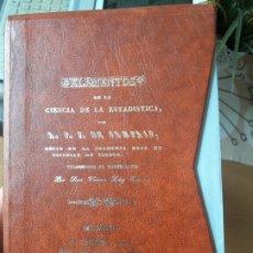 Libros antiguos: ELEMENTOS DE LA CIENCIA DE LA ESTADISTICA, FACSIMIL. A.F.F. DE SAMPAIO, ED. BOIX, FACSIMIL DEL INE. Lote 175987215