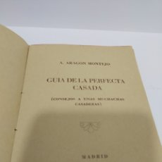 Libros antiguos: GUÍA DE LA PERFECTA CASADA A.ARAGON MONTEJO MADRID 1940. CURIOSO Y LIMITADO. Lote 176109202