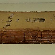 Libros antiguos: LA VIE DE PARIS 1932. JEAN BERNARD. LIBR. ALPHONSE LEMERRE. PARÍS. 1934.. Lote 176620730