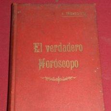 Libros antiguos: (M3.7) A. TRISMEGISTO - EL VERDADERO HOROSCOPO O EL MODO DE ADIVINAR EL PORVENIR. Lote 177403887