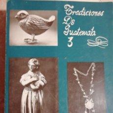 Libros antiguos: TRADICIONES DE GUATEMALA 3. 1975. Lote 178731813