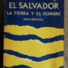 Libros antiguos: EL SALVADOR, LA TIERRA Y EL HOMBRE. DAVID BROWNING. 1975.. Lote 178822183