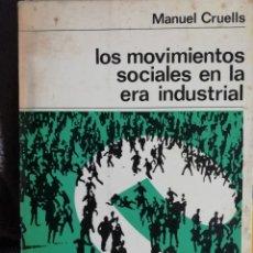 Libros antiguos: LOS MOVIMIENTOS SOCIALES EN LA ERA INDUSTRIAL. 1967.. Lote 178822350