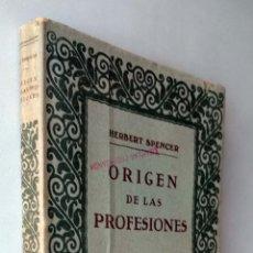 Libros antiguos: ORIGEN DE LAS PROFESIONES. HERBERT SPENCER. EDITORIAL PROMETEO.. Lote 182308468