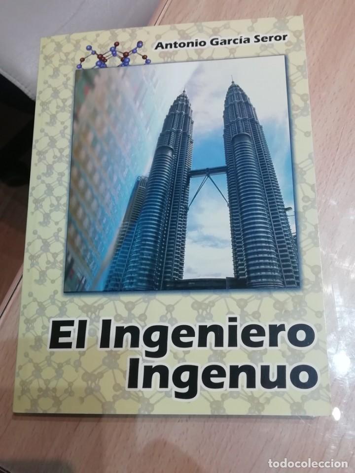 EL INGENIERO INGENUO (Libros Antiguos, Raros y Curiosos - Pensamiento - Sociología)