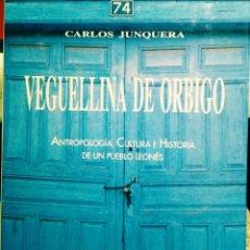 Libros antiguos: VEGUELLINA DE ÓRBIGO. ANTROPOLOGIA, CULTURA E HISTORIA DE UN PUEBLO LEONES. CARLOS JUNQUERA. Lote 185932546