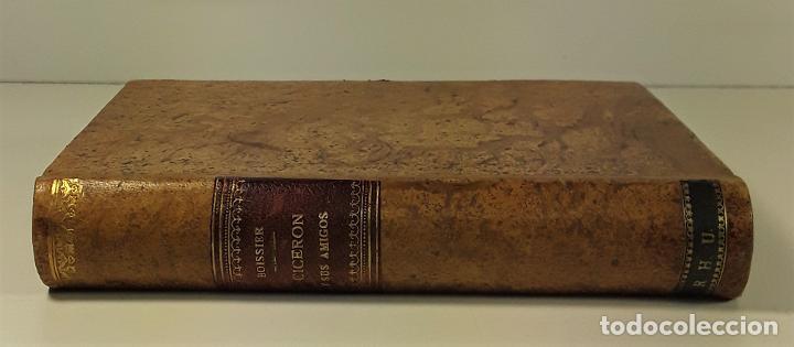 CICERON Y SUS AMIGOS. GASTON BOISSIER. EDIT. LA ESPAÑA MODERNA. MADRID. 1900. (Libros Antiguos, Raros y Curiosos - Pensamiento - Sociología)