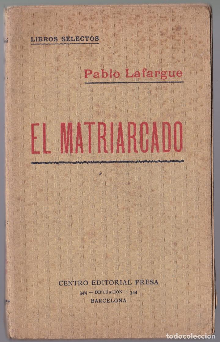 EL MATRIARCADO - PABLO LAFARGUE - CENTRO EDITORIAL PRESA (Libros Antiguos, Raros y Curiosos - Pensamiento - Sociología)