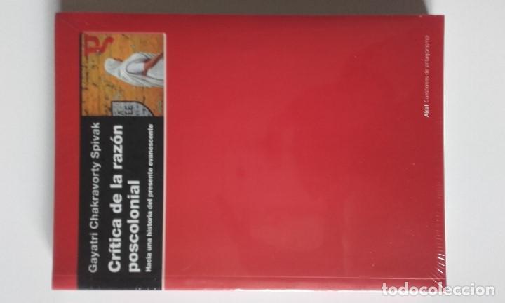 CRÍTICA DE LA RAZÓN POSTCOLONIAL, GAYATRI CHAKRAVORTY SPIVAK (Libros Antiguos, Raros y Curiosos - Pensamiento - Sociología)