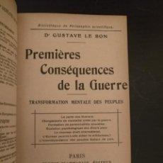 Libros antiguos: GUSTAVE LE BON, PREMIERES CONSEQUENCES DE LA GUERRE, FLAMMARION 1916 PRIMERA EDICION. Lote 193400623