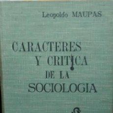 Libros antiguos: CARACTERES Y CRÍTICA DE LA SOCIOLOGÍA - MAUPAS, LEOPOLDO. Lote 193548002