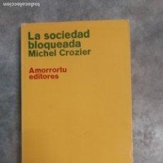 Libros antiguos: LA SOCIEDAD BLOQUEADA. MICHEL CROZIER. Lote 194869097