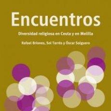Libros antiguos: ENCUENTROS DIVERSIDAD RELIGIOSA EN CEUTA Y EN MELILLA VVAA. Lote 194922635