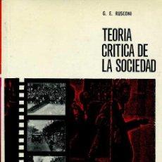 Libros antiguos: TEORÍA CRITICA DE LA SOCIEDAD, G. E. RUSCONI ED. MARTÍNEZ ROCA.. Lote 195134206