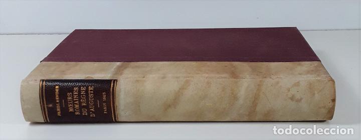 MOEURS ROMAINES DU RÈGNE D'AUGUSTE A LA FIN DES ANTONINS. PARÍS. 1865. (Libros Antiguos, Raros y Curiosos - Pensamiento - Sociología)