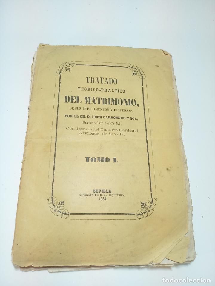 Libros antiguos: Tratado teórico-práctico del matrimonio, de sus impedimentos y dispensas. 2 tomos. Sevilla. 1864. - Foto 2 - 197095372
