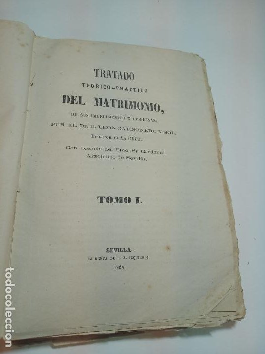 Libros antiguos: Tratado teórico-práctico del matrimonio, de sus impedimentos y dispensas. 2 tomos. Sevilla. 1864. - Foto 3 - 197095372
