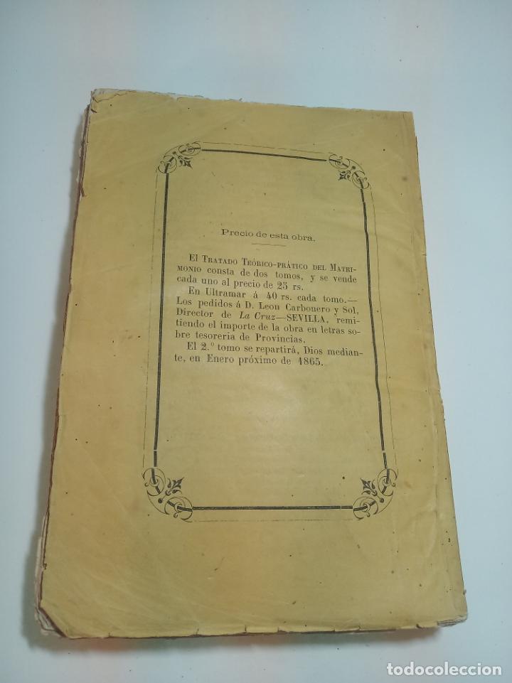 Libros antiguos: Tratado teórico-práctico del matrimonio, de sus impedimentos y dispensas. 2 tomos. Sevilla. 1864. - Foto 7 - 197095372