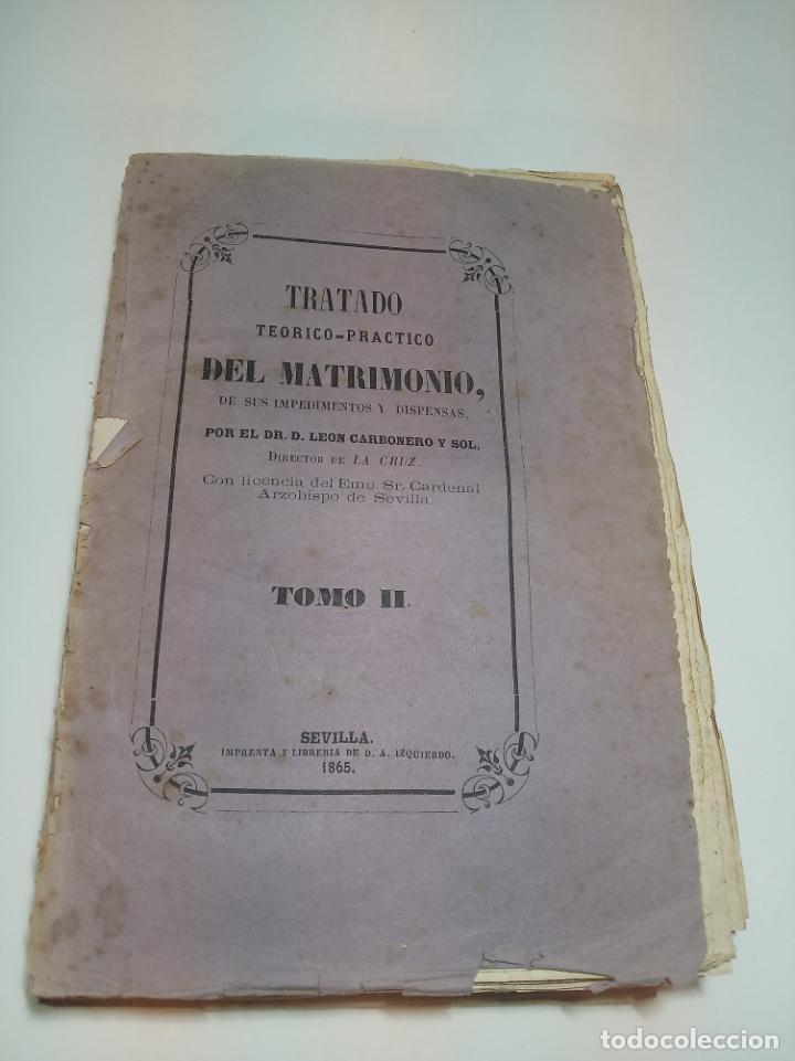 Libros antiguos: Tratado teórico-práctico del matrimonio, de sus impedimentos y dispensas. 2 tomos. Sevilla. 1864. - Foto 8 - 197095372