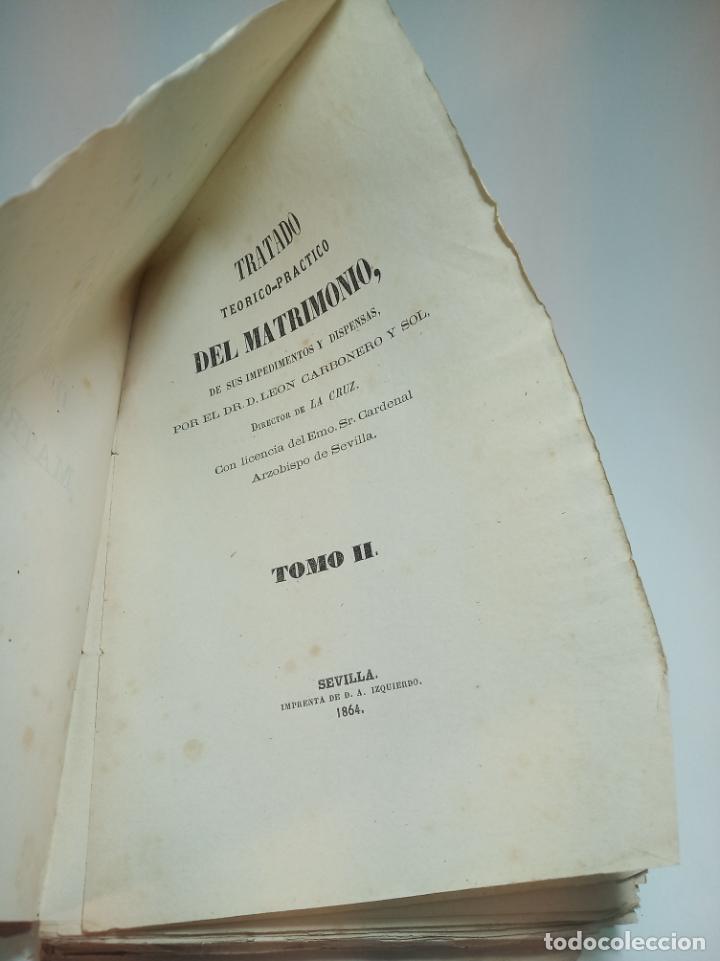 Libros antiguos: Tratado teórico-práctico del matrimonio, de sus impedimentos y dispensas. 2 tomos. Sevilla. 1864. - Foto 9 - 197095372