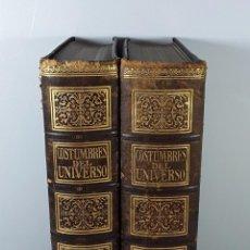 Livros antigos: COSTUMBRES DEL UNIVERSO. 2 TOMOS. VARIOS AUTORES. EDIT. MONTANER Y SIMÓN.. Lote 198116357