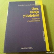 Libros antiguos: CLASE, TRABAJO Y CIUDADANÍA. INTRODUCCIÓN A LA EXISTENCIA SOCIAL.. Lote 200632597