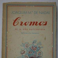 Libros antiguos: CROMOS DE LA VIDA VUITCENTISTA - J M DE NADAL. Lote 201214233