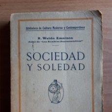 Libros antiguos: SOCIEDAD Y SOLEDAD. R. WALDO EMERSON (EDICIÓN ANTIGUA). Lote 203377076