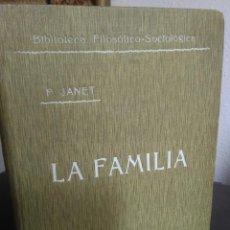 Libros antiguos: PABLO JANET, LA FAMILIA. / BAILLY-BAILLIERE 1910. Lote 203789497