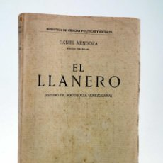 Libros antiguos: EL LLANERO. ESTUDIO DE SOCIOLOGÍA VENEZOLANA (DANIEL MENDOZA) AMÉRICA, CIRCA 1910. Lote 286923008