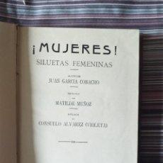 Livros antigos: ¡MUJERES! SILUETAS FEMENINAS JUAN GARCÍA COBACHO PROLOGO MATILDE MUÑOZ MADRID 1930. Lote 208907170