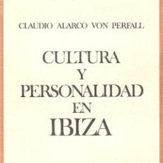 Libri antichi: CULTURA Y PERSONALIDAD EM IBIZA - CLAUDIO ALARCO VON PERFALL. Lote 210574927