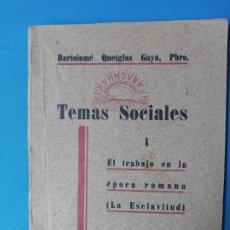 Libros antiguos: EL TRABAJO EN LA ÉPOCA ROMANA ( LA ESCLAVITUD) - BARTOLOMÉ QUETGLAS - PALMA 1935. Lote 212089235