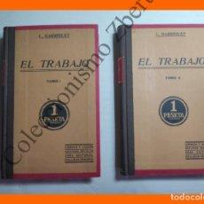 Libros antiguos: EL TRABAJO . TOMOS 1 Y 2 - L. GARRIGUET. Lote 183993932