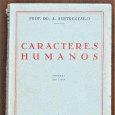 Libros antiguos: CARACTERES HUMANOS - PROF. DR. A. AUSTREGESILO - 1ª EDICIÓN - JAVIER MORATA, EDITOR - MADRID 1935. Lote 214428541