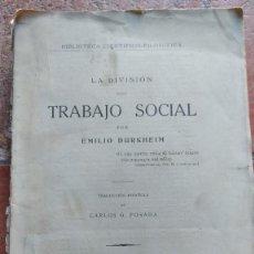 Libros antiguos: LA DIVISIÓN DEL TRABAJO SOCIAL.- EMILIO DURKHEIM (1928). Lote 216565315