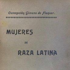 Libros antiguos: CONCEPCIÓN GIMENO DE FLAQUER. MUJERES DE RAZA LATINA. MADRID, C. 1910. 2ª EDICIÓN.. Lote 219644237
