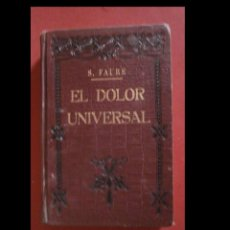 Libros antiguos: EL DOLOR UNIVERSAL. SABASTIAN FAURE. Lote 221380197