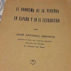 Libros antiguos: EL PROBLEMA DE LA VIVIENDA EN ESPAÑA Y EN EL EXTRANJERO, POR JOSÉ ANTONIO UBIERNA,. Lote 221407460