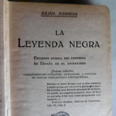 Libros antiguos: JULIAN JUDERIAS-LA LEYENDA NEGRA-AÑO 1924. Lote 221451646
