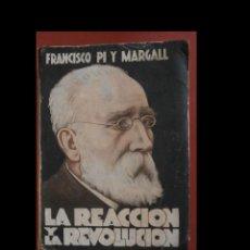 Libros antiguos: LA REACCION Y LA REVOLUCION. FRANCISCO PI Y MARGALL. Lote 221789476