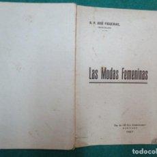 Libros antiguos: GALICIA RARO - LAS MODAS FEMENINAS - R. P. JOSE FIGUEIRAS - EL ECO DE SANTIAGO 1927 91 PAG + INFO. Lote 221960411