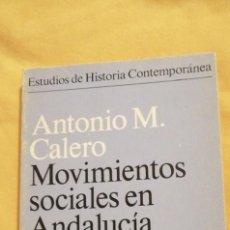 Libros antiguos: MOVIMIENTOS SOCIALES EN ANDALUCIA 1820 1936 CALERO, ANTONIO M.. Lote 223417673