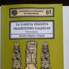 Libros antiguos: LA GALICIA INSÓLITA, TRADICIONES GALLEGAS, ANTONIO FRAGUAS Y FRAGUAS, ED. DO CASTRO 1993 IN 4 M RUST. Lote 224493796