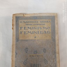 Libros antiguos: FEMINISMO Y FEMINIDAD DE G.MARTINEZ SIERRA. Lote 227554840