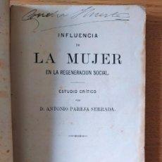 Livros antigos: INFLUENCIA DE LA MUJER EN LA REGENERACION SOCIAL. ESTUDIO CRITICO, PAREJA, ANTONIO 1880. MUY RARO. Lote 229163525