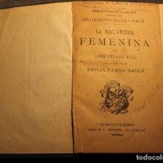 """Livros antigos: """"LA ESCLAVITUD FEMENINA"""", POR JOHN STUART MILL CON PRÓLOGO DE EMILIA PARDO BAZÁN. Lote 229203420"""