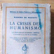 Livros antigos: LA CRISIS DEL HUMANISMO, RAMIRO DE MAEZTU, ED. MINERVA, BARCELONA, 1919. 8º - 366PP.. Lote 229305765